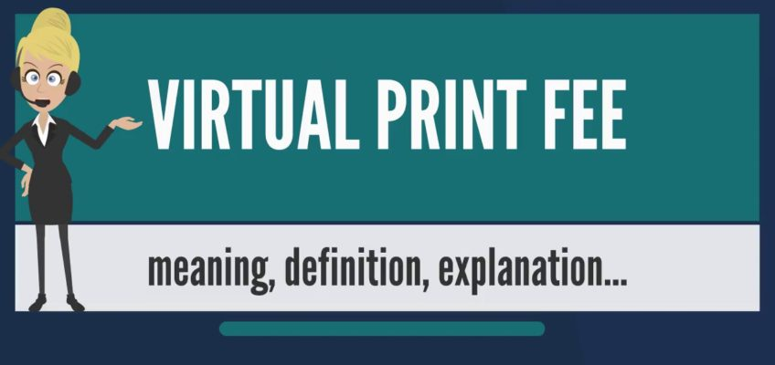 Which is the Virtual Print Fee or VPF